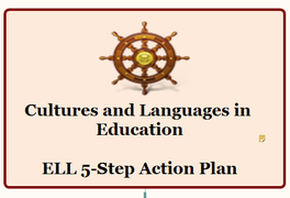 Cultures and Languages in Education ELL 5-Step Action Plan
